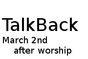 Talkback March 2nd after worship
